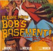 It Came From Bob's Basement!
